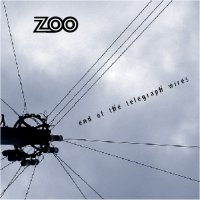 ZOO - End of the Telegraph Wires - click for the web site